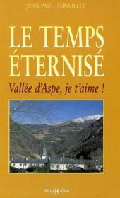 Le temps eternise : vallee d'aspe, je t'aime - Couverture - Format classique