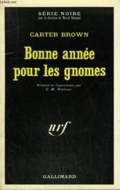 Bonne Annee Pour Les Gnomes. Collection : Serie Noire N° 1422 - Couverture - Format classique