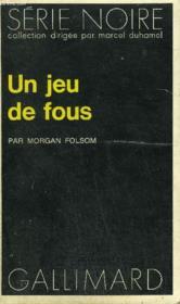 Collection : Serie Noire N° 1588 Un Jeu De Fous - Couverture - Format classique
