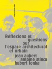 Réflexions et questions sur l'espace architectural et urbain - Couverture - Format classique