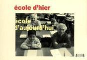 Ecole d'hier, ecole d'aujourd'hui : de la plume sergent-major au clic de la souris - Couverture - Format classique