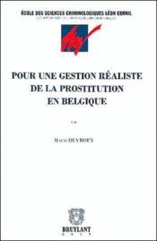 Pour une gestion réaliste de la prostitution en belgique - Couverture - Format classique