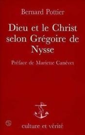 Dieu Et Le Christ Selon Gregoire De Nysse - Couverture - Format classique