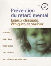Prévention du retard mental t.2 ; enjeux cliniques, éthiques et sociaux - Couverture - Format classique