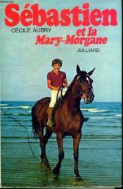 Sebastien Et La Mary - Morgane. - Couverture - Format classique