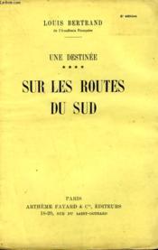 Une Destinee Tome 4 : Sur Les Routes Du Sud. - Couverture - Format classique