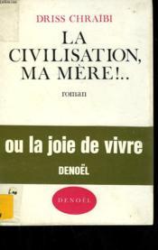 La Civilisation, Ma Mere! - Couverture - Format classique