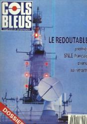 COLS BLEUS. HEBDOMADAIRE DE LA MARINE ET DES ARSENAUX N°2139 DU 28 SEPTEMBRE 1991. DOSSIER: LE REDOUTABLE, PREMIER SNLE FRANCAIS PREND SA RETRAITE / CHERBOURG, DES PROJETS DE VAUBAN AU SOUS-MARINS NUCLEAIRES par ETIENNE TAILLEMITE / LES NOUVELLES ... - Couverture - Format classique