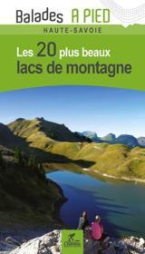 Les 20 plus beaux lacs de montagne haute-savoie - Couverture - Format classique