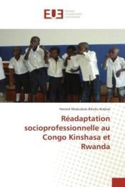 Readaptation socioprofessionnelle au congo kinshasa et rwanda - Couverture - Format classique