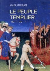 Le peuple templier ; 1307-1312 - Couverture - Format classique