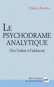 Le psychodrame analytique chez l'enfant et l'adolescent - Intérieur - Format classique