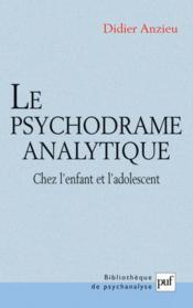 Le psychodrame analytique chez l'enfant et l'adolescent - Couverture - Format classique