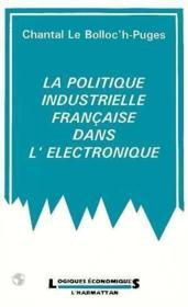 Politique industrielle francaise dans l'éléctronique - Couverture - Format classique