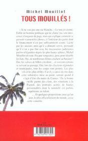 Tous Mouilles ; L'Ex-Maire De Cannes Leve Le Voile Sur Les Hypocrisies Politiques Du Systeme - 4ème de couverture - Format classique