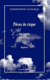 Pièces de cirque ; human (articulations) ; espèces - Couverture - Format classique