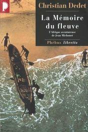 La mémoire du fleuve ; l'Afrique aventureuse de Jean Michonet - Intérieur - Format classique