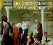 Les orientalistes de l'école américaine - Couverture - Format classique