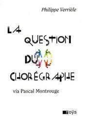 La question du chorégraphe via Pascal Montrouge - Couverture - Format classique