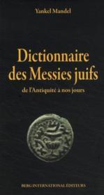 Dictionnaire des Messies juifs ; de l'Antiquité à nos jours - Couverture - Format classique