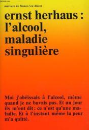 L'Alcool, Maladie Singuliere - Couverture - Format classique