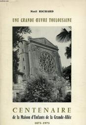Centenaire De La Maison D'Enfants De La Grande-Allee (1873-1973) - Couverture - Format classique