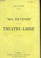 Mes Souvenirs Sur Le Theatre - Libre. - Couverture - Format classique