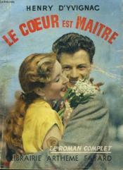 Le Coeur Est Maitre. Collection : Le Roman Complet. - Couverture - Format classique