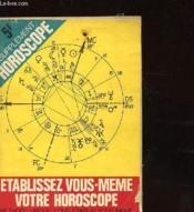 Une Methode Unique Au Monde - Comment Etablir Vous-Meme Votre Horoscope - Couverture - Format classique