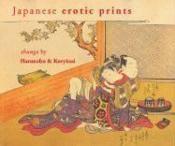 Japanese Erotic Prints: Shunga By Harunobu And Kory?sai - Couverture - Format classique