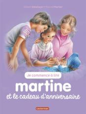 Je commence à lire avec Martine T.13 ; Martine et le cadeau d'anniversaire - Couverture - Format classique