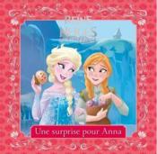 La Reine des Neiges - une fête givrée ; une surprise pour Anna - Couverture - Format classique