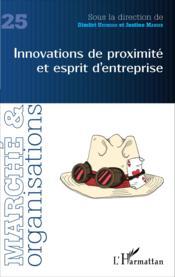 MARCHE ET ORGANISATIONS T.25 ; innovations de proximité et esprit d'entreprise - Couverture - Format classique