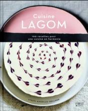 Cuisine lagom ; une cuisine en harmonie - Couverture - Format classique