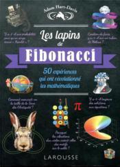 Les lapins de Fibonacci ; 50 expériences qui ont révolutionné les mathématiques - Couverture - Format classique