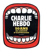 CHARLIE HEBDO ; 50 ans de liberté d'expression - Couverture - Format classique