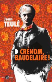 Crénom, Baudelaire ! - Couverture - Format classique