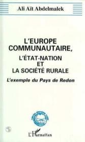L'Europe communautaire, l'Etat-nation et la société rurale ; l'exemple du pays de Redon - Couverture - Format classique