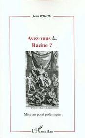 Avez-Vous Lu Racine ; Mise Au Point Polemique - Intérieur - Format classique