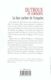 Dutroux Et Consorts ; La Face Cachee De L'Enquete - 4ème de couverture - Format classique