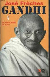 Gandhi ; je suis un soldat de la paix - Couverture - Format classique