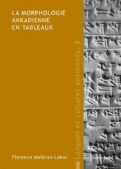 La morphologie akkadienne en tableaux - Couverture - Format classique