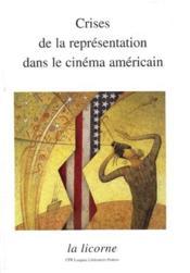 REVUE LA LICORNE ; crises de la représentation dans le cinéma américain - Couverture - Format classique