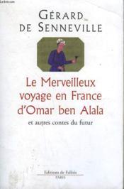 Le merveilleux voyage en france d'omar ben alala - et autres cotes du futur - Couverture - Format classique