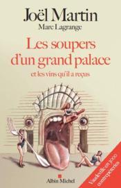 Les soupers d'un grand palace et les vins qu'il a reçus - Couverture - Format classique