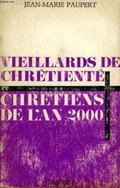 Vieillards De Chretiente Et Chretiens De L An 2000. - Couverture - Format classique