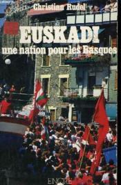 Euskadi. Une Nation Pour Les Basques. - Couverture - Format classique