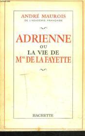 ADRIENNE ou LA VIE DE Mme LAFAYETTE + ENVOI DE L'AUTEUR - Couverture - Format classique