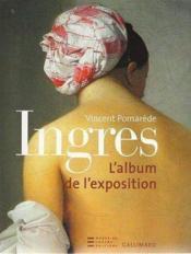 Ingres - album de l'exposition - l'album de l'exposition - Couverture - Format classique