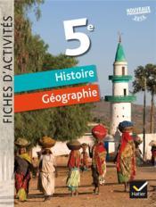 Fiches d'activités - histoire-géographie ; 5e - Couverture - Format classique